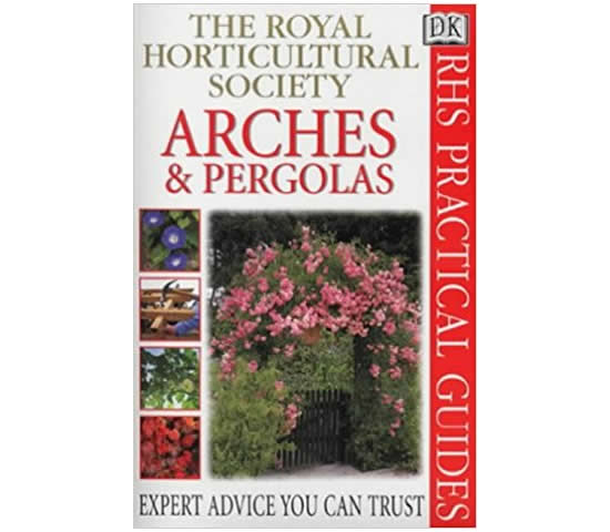 arches and pergolas practical guide rhs books garden design
